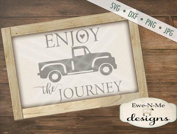 Enjoy the Journey SVG - Truck SVG file - vintage truck svg - journey svg - Commercial Use svg, dxf, png, jpg