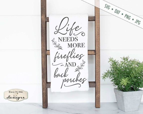 Life Needs More Fireflies and Back Porches SVG