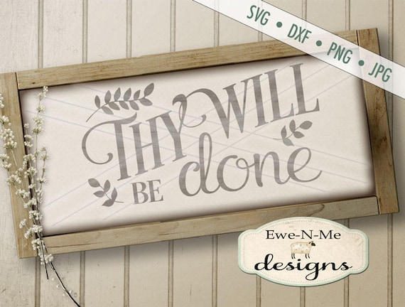 Christian SVG - Thy Will Be Done SVG Cutting File - Lord's Prayer SVG - Religious svg - Bible Verse svg - Commercial Use svg, dxf, png, jpg
