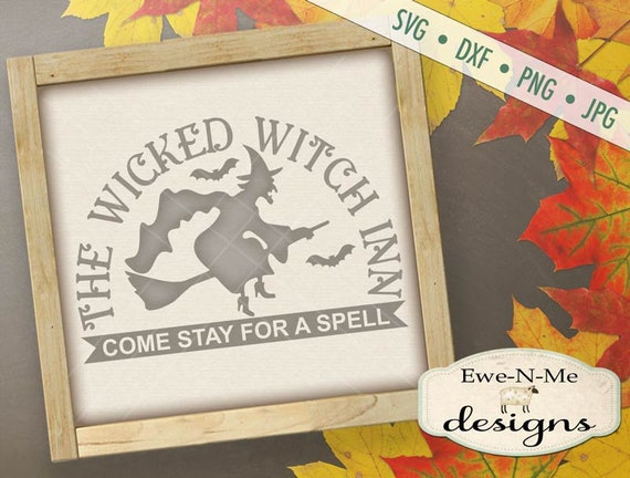 Wicked Witch Inn SVG - Halloween SVG - witch svg  - flying witch svg