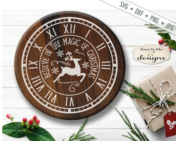Clock Face svg - Christmas SVG - Reindeer SVG - Snowflake svg - Believe svg - Magic SVG - Commercial Use svg, dxf, png and jpg