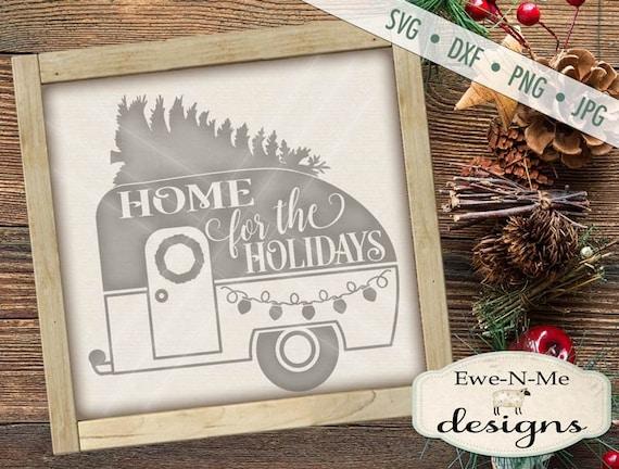 Home for Holidays SVG - Camper SVG - trailer with tree svg - christmas svg - Holiday Camper svg - Commercial Use svg, png, dxf, jpg