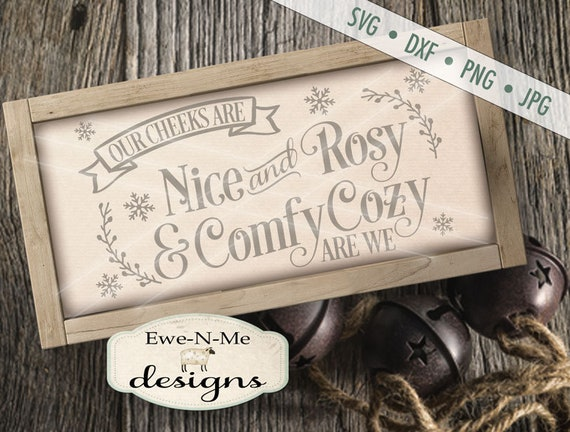 Christmas SVG - Nice and Rosy svg - Comfy Cozy svg - Winter svg - Sleigh Ride Sign SVG - Commercial Use svg, dxf, png and jpg