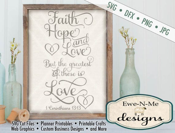 Bible Verse SVG - Faith Hope Love SVG Cutting File - 1 Corinthians 13,13 SVG - Digital svg, dxf, png, jpg files available - Commercial Use
