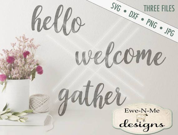Hello SVG, Welcome SVG, Gather SVG, farmhouse svg, hello welcome gather bundle