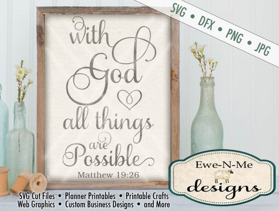 Bible Verse SVG Cutting File - With God All Things Are Possible SVG - Matthew 19:26 SVG - svg, dxf, png, jpg formats available