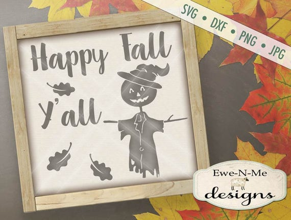 Fall SVG Cut File - Scarecrow SVG - Happy Fall Y'all SVG