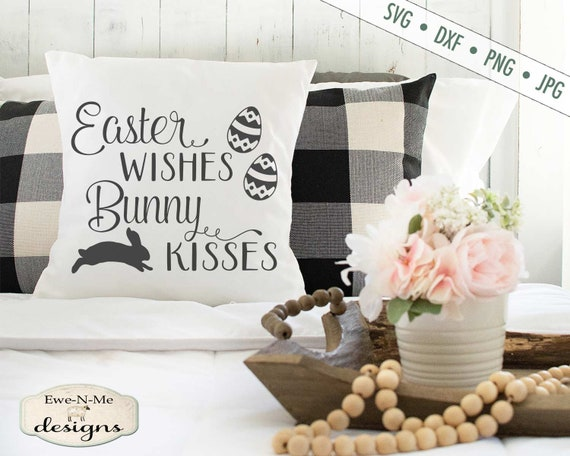 Easter SVG - Easter Wishes svg - Bunny Kisses SVG - Bunny SVG - Easter Egg svg