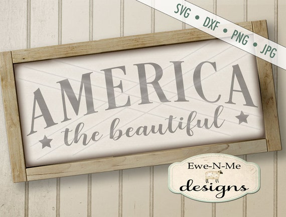 America svg - July 4th SVG - Independence Day cut file - memorial day svg - America the Beautiful svg -  Commercial Use svg, dxf, png, jpg