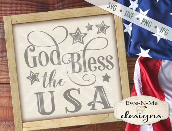 God Bless the USA svg -  patriotic svg - July 4th SVG - Independence Day cut file - memorial day svg -  Commercial Use svg, dxf, png, jpg
