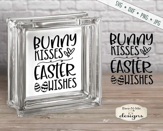 Easter SVG - Easter Bunny svg - Bunny Kisses - Easter Wishes