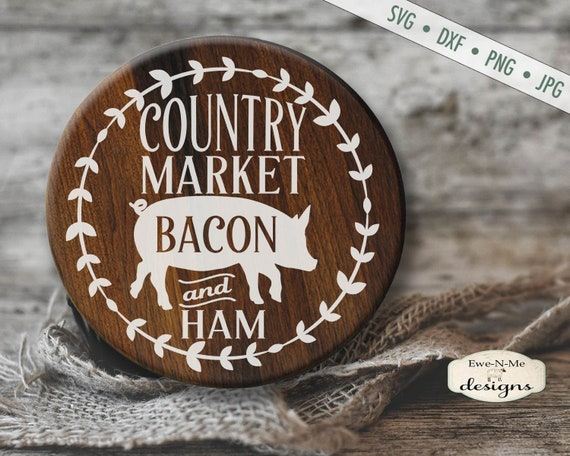 Country Market SVG - Pig Bacon Ham SVG