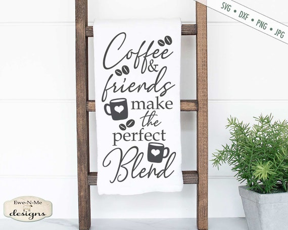 Coffee Friends SVG - Perfect Blend SVG - Coffee SVG