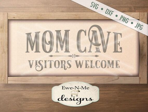 Mothers Day SVG - Mom Cave svg - Mom Cave Visitors Welcome svg