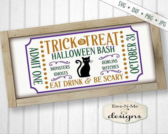 Halloween Ticket SVG - Trick or Treat SVG - Black Cat svg - Trick or Treat Sign SVG - halloween bash svg - Commercial Use svg, dxf, png, jpg