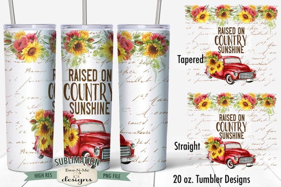 Red Truck Sunflower Sublimation Design - Raised On Country Sunshine  - Sublimation 20 oz. Tumbler Straight Tapered