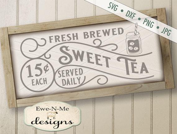 Sweet Tea SVG - Sweet Tea Sign svg - Kitchen SVG - Sweet Tea - Diner SVG - farmhouse rustic style  Commercial Use svg, dxf, png, jpg
