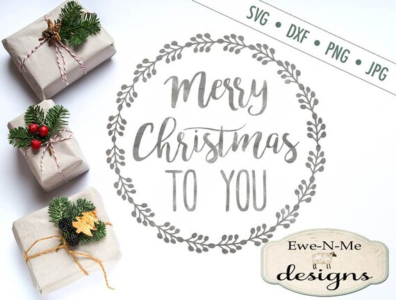 Merry Christmas SVG - Wreath svg - Christmas Wreath svg - Merry Christmas To You Wreath - Commercial use svg, dxf, png, jpg files
