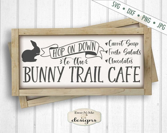 Easter SVG - Bunny Trail svg - Cafe Sign SVG - Easter Bunny SVG