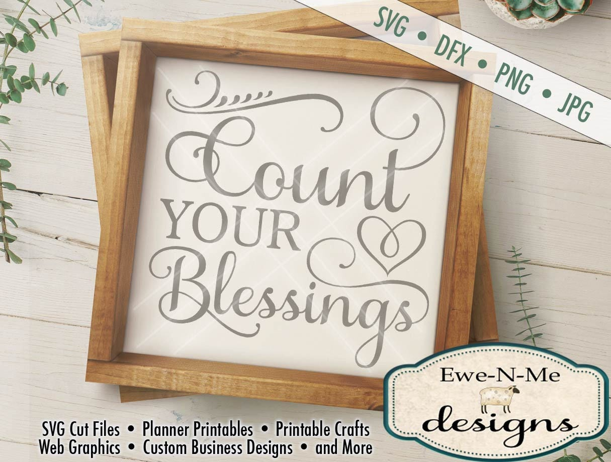 Count Your Blessings Svg Cutting File Digital Download Svg Dxf Png And Jpg Files Available Cutting File Word Art Typography