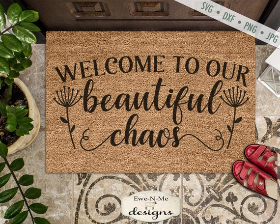 Welcome to our Beautiful Chaos - Doormat SVG