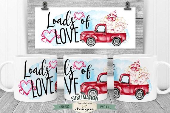 Loads of Love Truck Sublimation Mug Design - Red Truck with Envelopes - Printable 11 oz. and 15 oz. Mug Sublimation Wrap PNG