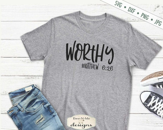 Worthy SVG - Matthew 6:26 SVG