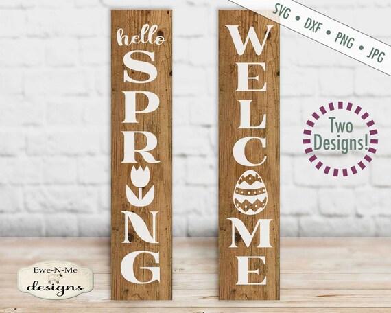 Hello Spring SVG  - Easter Egg Welcome SVG - Vertical Porch Sign SVG