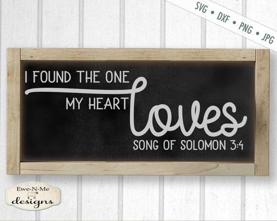 One My Heart Loves SVG - valentine svg - Wedding svg - Song of Solomon 3:4 svg