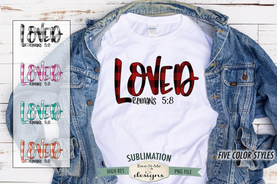 Loved Romans 5-8 Sublimation Design - Buffalo Plaid Sublimation PNG - Christian T Shirt Sublimation Design - Digital Download
