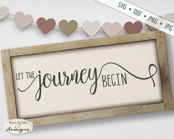 Let The Journey Begin SVG - Adventure svg - Wedding svg - Journey svg