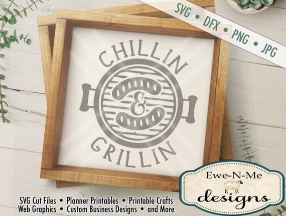 Fathers Day SVG - Chillin and Grillin svg - Father's Day Grill svg - Chillin & Grillin Printable - Commercial Use svg, dxf, png, jpg