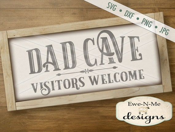 Fathers Day SVG - Dad Cave svg - Dad Cave Visitors Welcome svg - Dad Cave Printable - Commercial Use svg, dxf, png, jpg