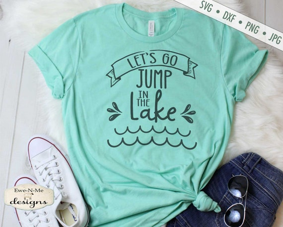 Let's Go Jump In The Lake SVG - Lake SVG