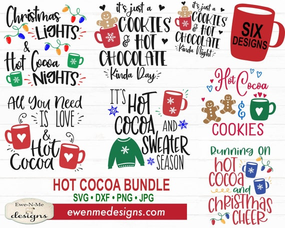 Christmas SVG - Hot Cocoa SVG Bundle - Winter svg - Holiday svg - Cocoa SVG Files, Commercial Use - svg, dxf, png, jpg