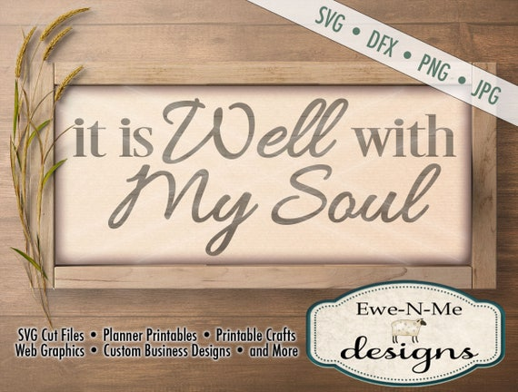 It Is Well With My Soul SVG - Christian svg - It is Well Hymn SVG cut file  - Commercial Use svg cut file -  svg, dxf, png, jpg