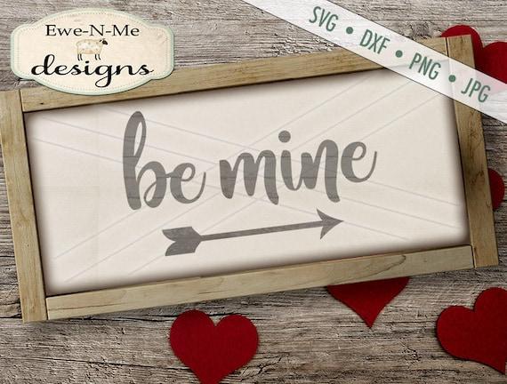 Be Mine SVG cut file - Valentine SVG - Heart SVG - Arrow svg - Valentines Day svg - Be Mine svg -  Commercial Use svg, dxf, png, jpg