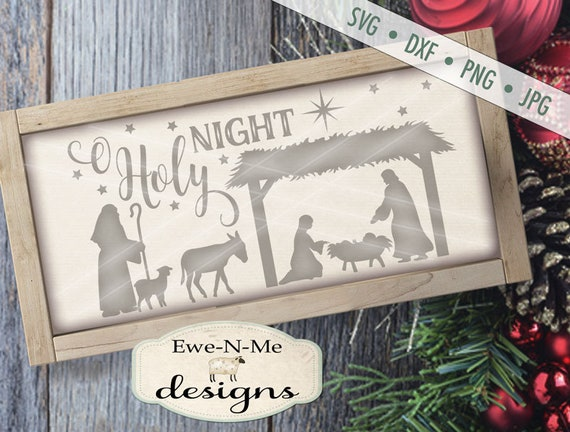 Christmas SVG - O Holy Night SVG - Manger svg - Nativity svg - Baby Jesus svg - Christian svg - Commercial Use svg, dxf, png and jpg files
