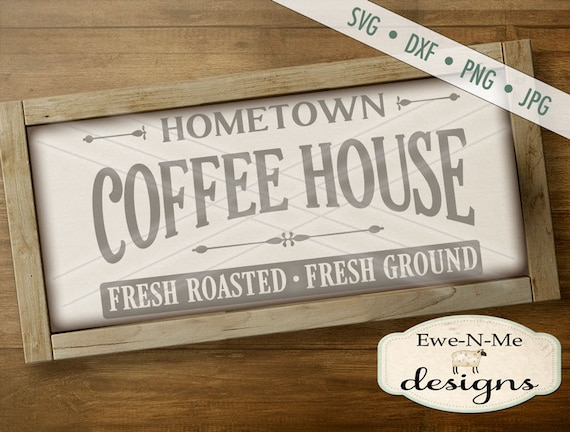 Coffee SVG File - coffee house svg - Fresh Coffee svg - Coffee sign cuttable - Hometown Coffee SVG - Commercial Use svg, dxf, png, jpg files