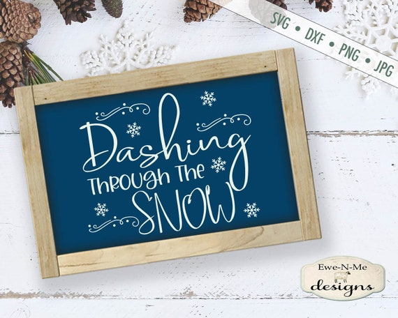 Dashing Through The Snow svg - Snow svg - Winter svg  - Snowflake svg - Christmas SVG - Commercial Use svg, dxf, png, jpg