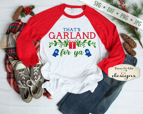 That's Garland For Ya SVG - Christmas SVG - Garland Alaska svg  - Christmas Present - Mittens svg  - Commercial Use svg, dxf, png, jpg