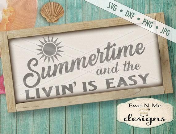 Summer SVG file - Summertime SVG - Sunshine svg - Livin Is Easy svg - Commercial Use svg, dxf, png & jpg files