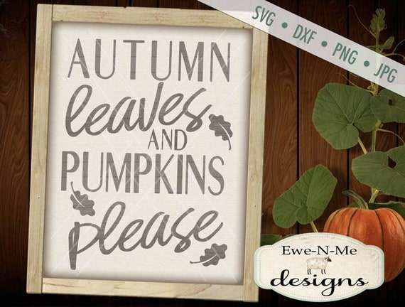 Autumn SVG File -  Fall SVG -  Autumn Leaves SVG - Pumpkins Please svg - autumn typography - Commercial Use svg, dxf, png and jpg