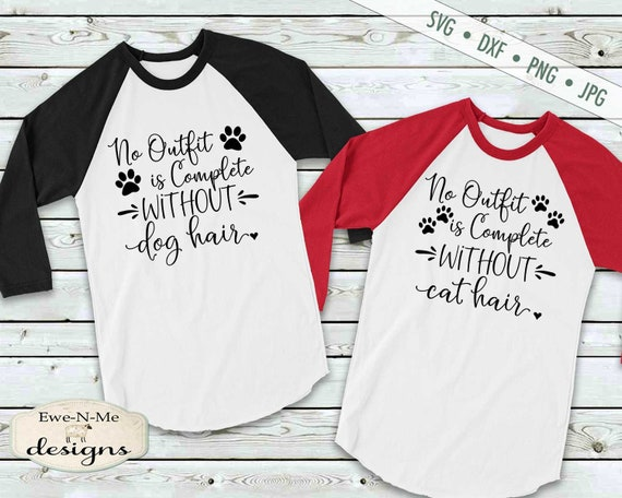 Dog Hair SVG - Cat Hair SVG - No Outfit Is Complete - Pet Owner SVG
