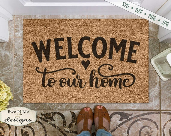 Welcome to Our Home - Doormat SVG