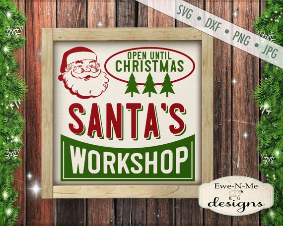 Santa SVG - Christmas svg  - Retro Christmas svg - santas workshop svg - Christmas Sign svg - Commercial Use svg dxf png jpg