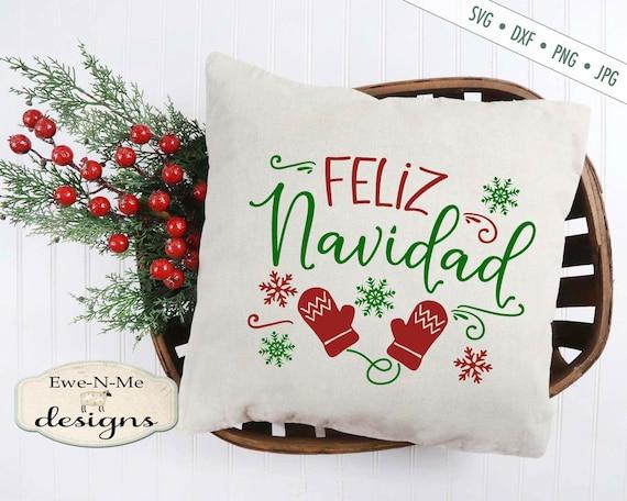 Feliz Navidad SVG - Christmas SVG - Mittens SVG - Snowflake svg - Holiday svg - Commercial Use svg, dxf, png and jpg files