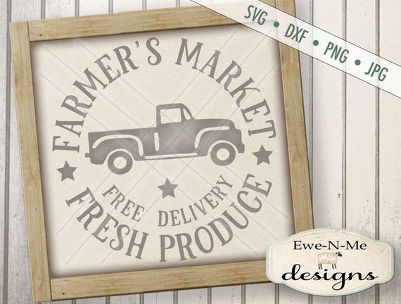 Farmers Market SVG - kitchen svg - Fresh Produce svg - old truck svg -  Free Delivery svg - Commercial Use Allowed -  svg, dxf, png, jpg