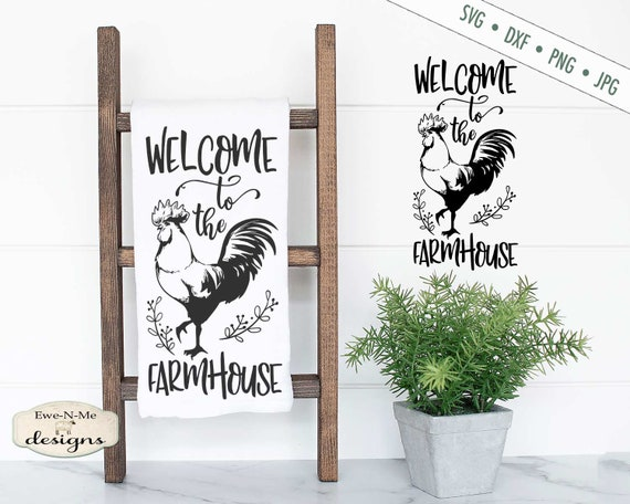 Farmhouse SVG - Welcome svg - Rooster svg - Rustic svg