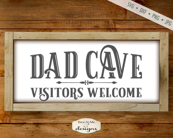 Dad Cave Visitors Welcome - Fathers Day SVG